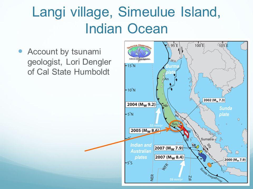 Langi village, Simeulue Island, Indian Ocean Account by tsunami geologist, Lori Dengler of Cal State Humboldt