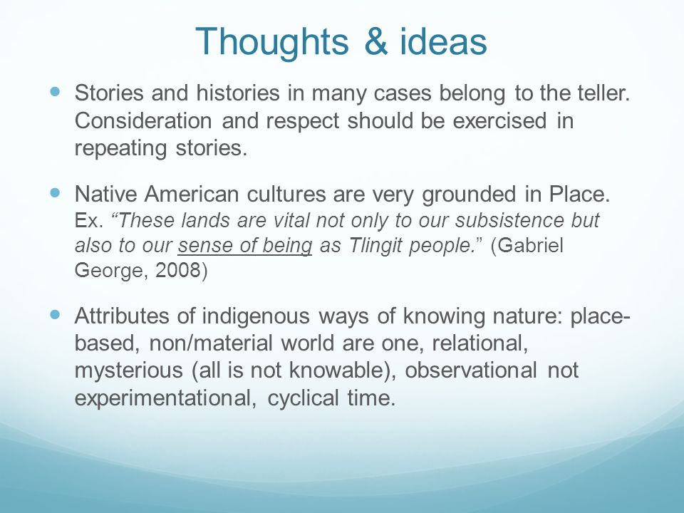 Thoughts & ideas Stories and histories in many cases belong to the teller.