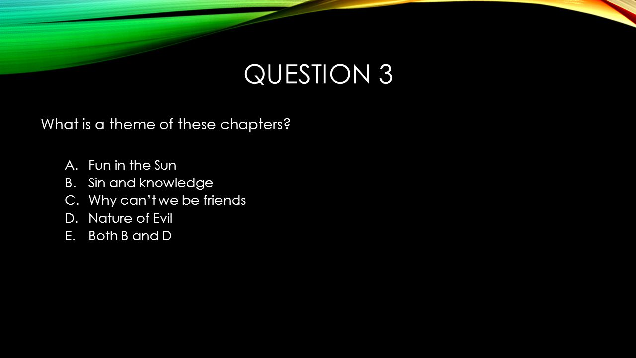 QUESTION 3 What is a theme of these chapters.