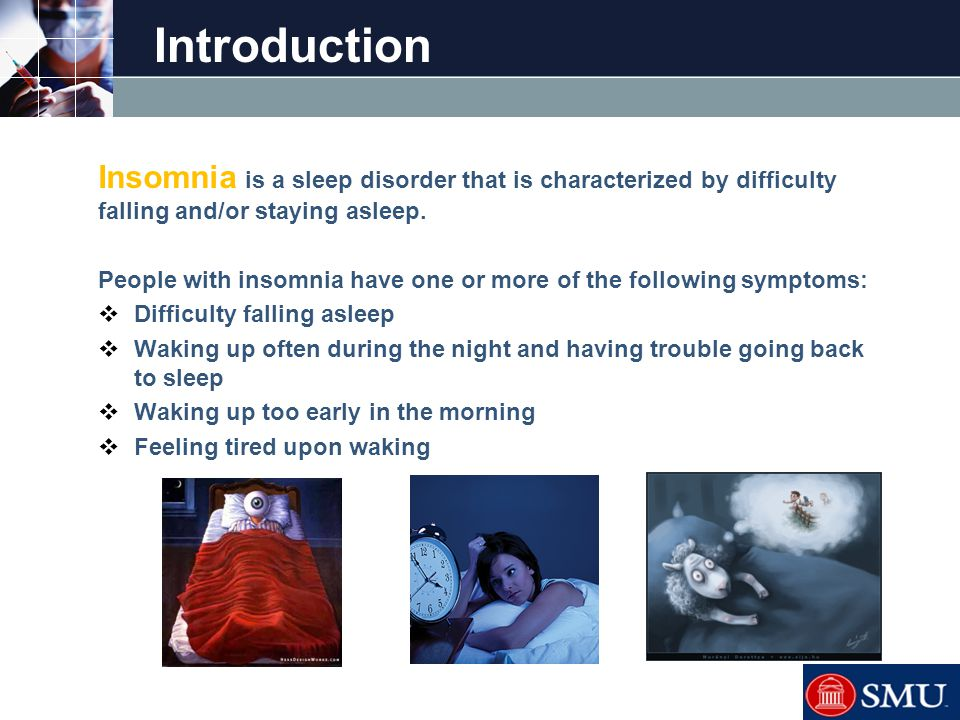 LOGO Introduction Insomnia is a sleep disorder that is characterized by difficulty falling and/or staying asleep. People with insomnia have one or mor