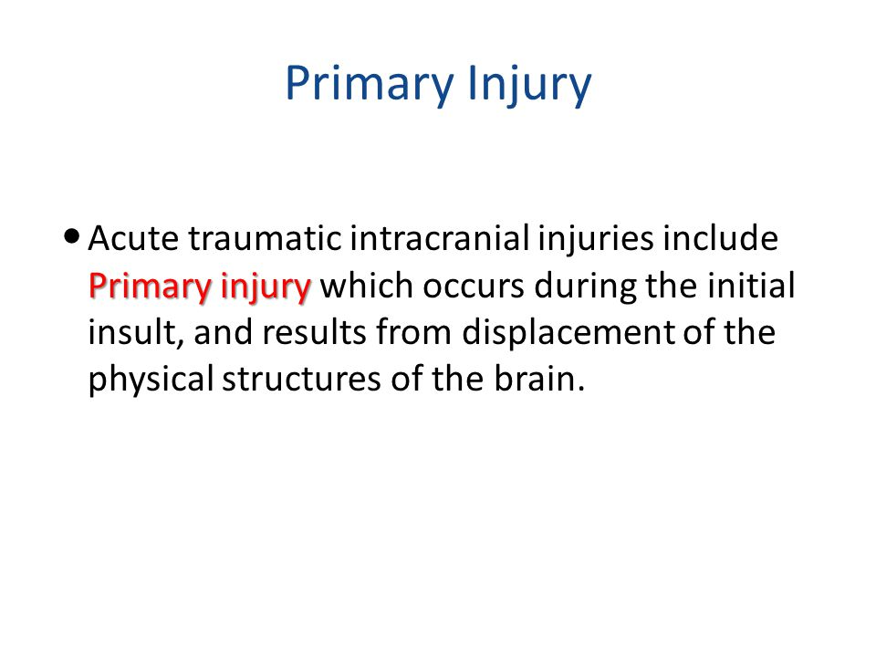 Secondary Injury Secondary injury Secondary injury is defined as post-traumatic insults to the brain arising from extracranial sources and intracranial hypertension.