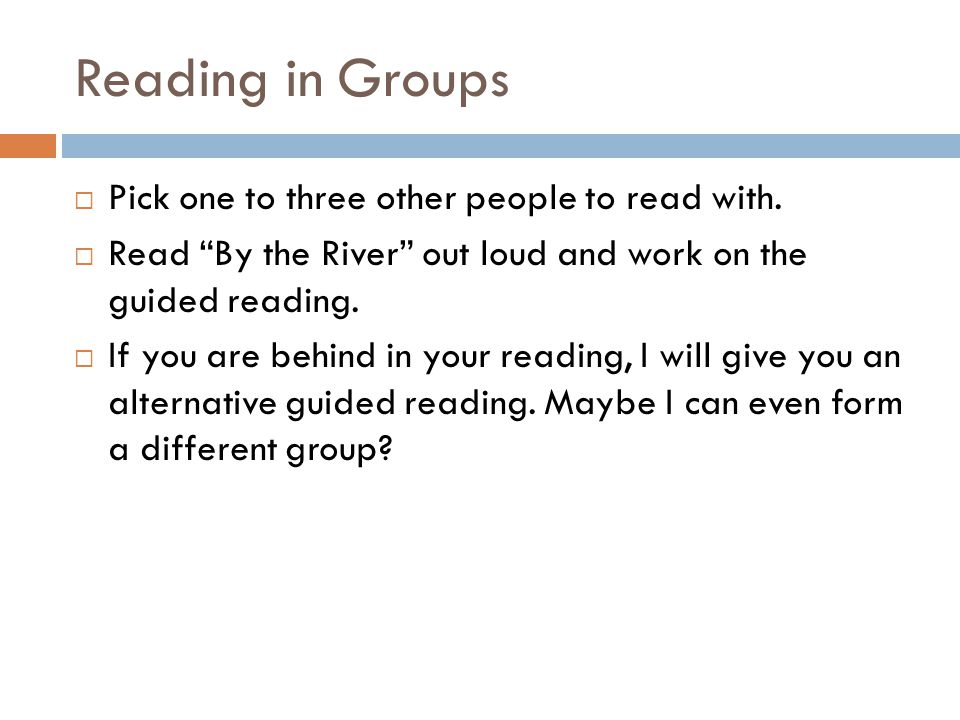 Reading in Groups  Pick one to three other people to read with.
