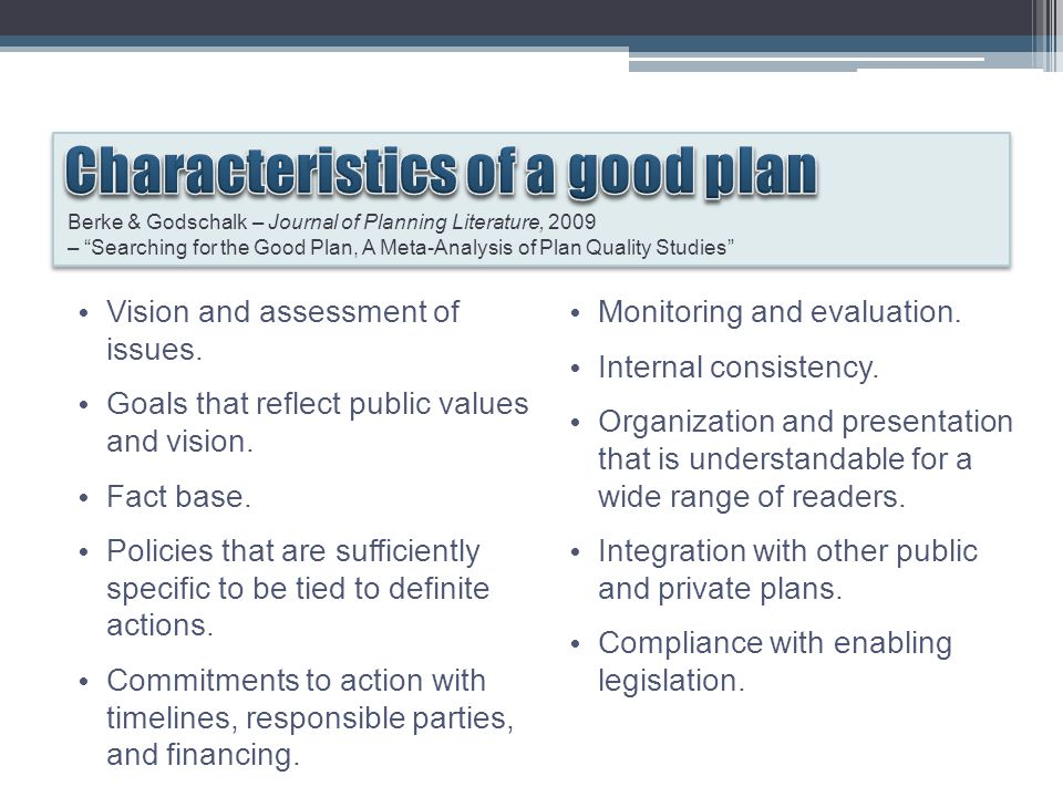 Vision and assessment of issues. Goals that reflect public values and vision.