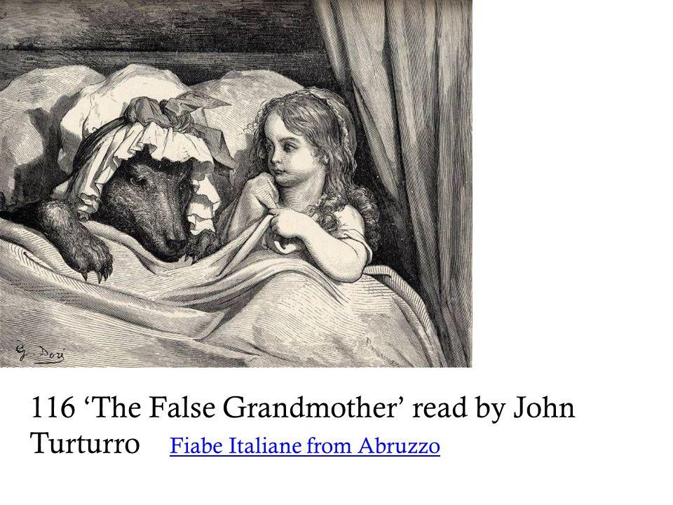 116 'The False Grandmother' read by John Turturro Fiabe Italiane from Abruzzo Fiabe Italiane from Abruzzo