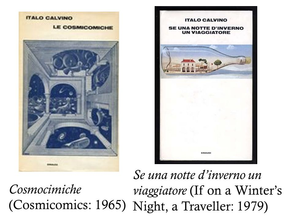 Cosmocimiche (Cosmicomics: 1965) Se una notte d'inverno un viaggiatore (If on a Winter's Night, a Traveller: 1979)