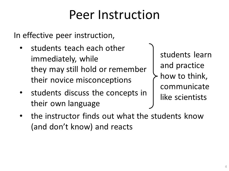 You have to willing and able to sell your students on the importance of peer instruction.