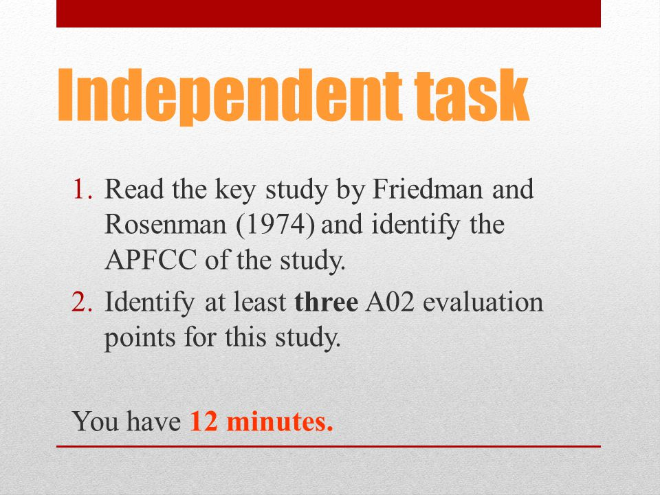 Independent task 1.Read the key study by Friedman and Rosenman (1974) and identify the APFCC of the study.