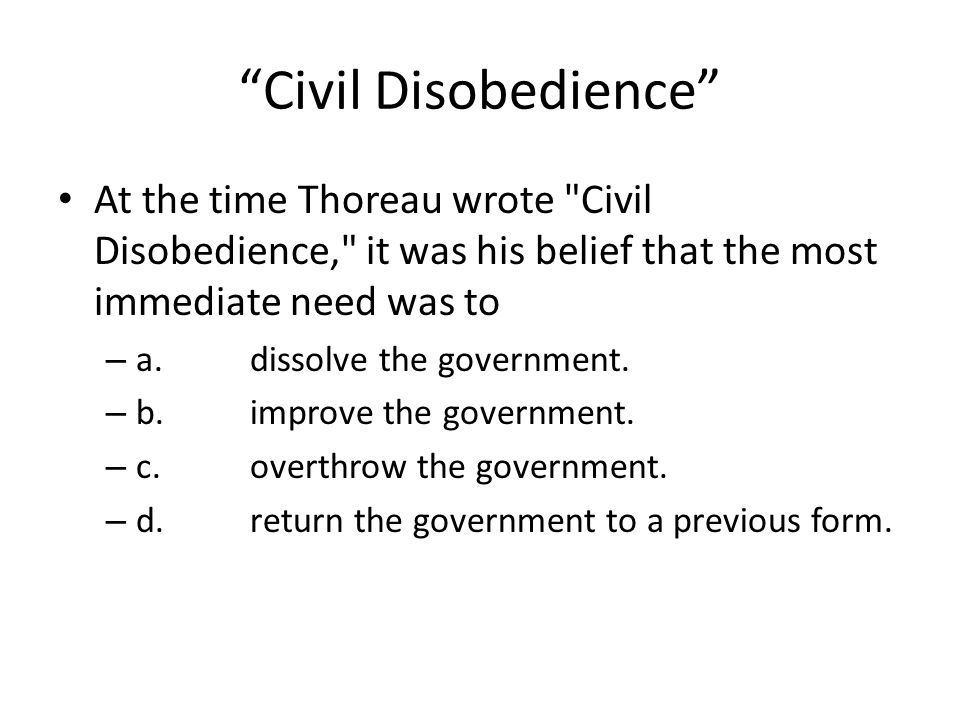 """""""Civil Disobedience"""" At the time Thoreau wrote"""