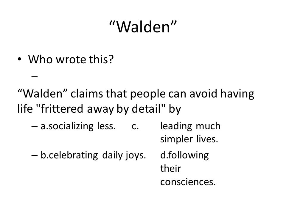 """""""Walden"""" Who wrote this? – """"Walden"""" claims that people can avoid having life"""
