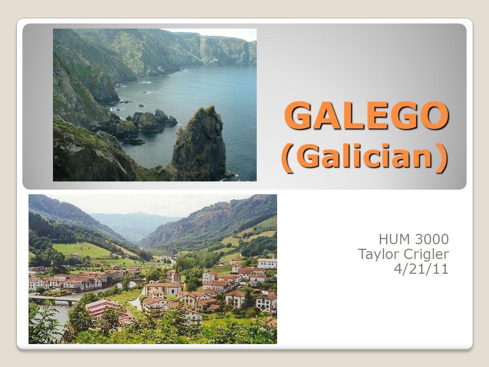 HUM 3000 Taylor Crigler 4/21/11 GALEGO (Galician)