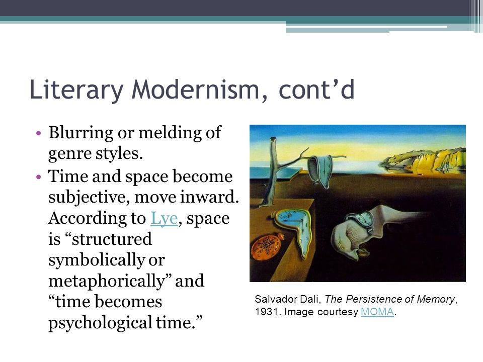 Literary Modernism, cont'd Blurring or melding of genre styles.