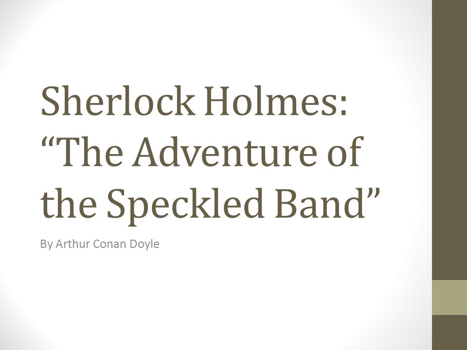 Sherlock Holmes: The Adventure of the Speckled Band By Arthur Conan Doyle
