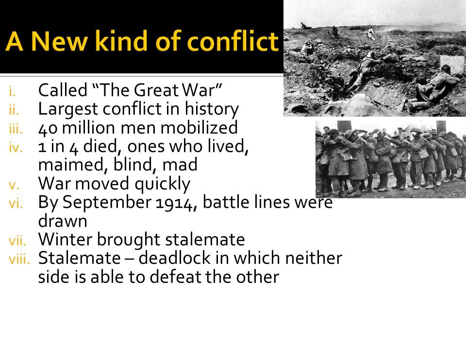 i. Called The Great War ii. Largest conflict in history iii.