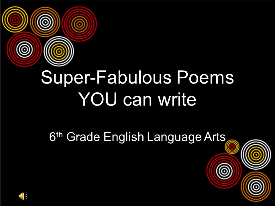 Super-Fabulous Poems YOU can write 6 th Grade English Language Arts