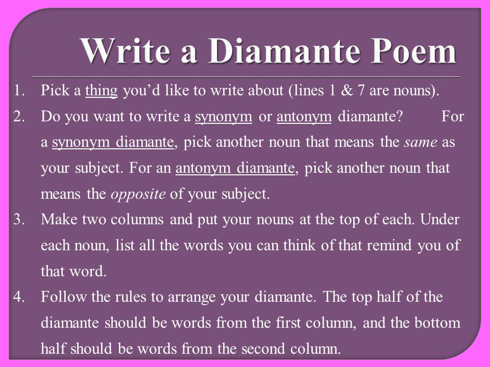 1.Pick a thing you'd like to write about (lines 1 & 7 are nouns).