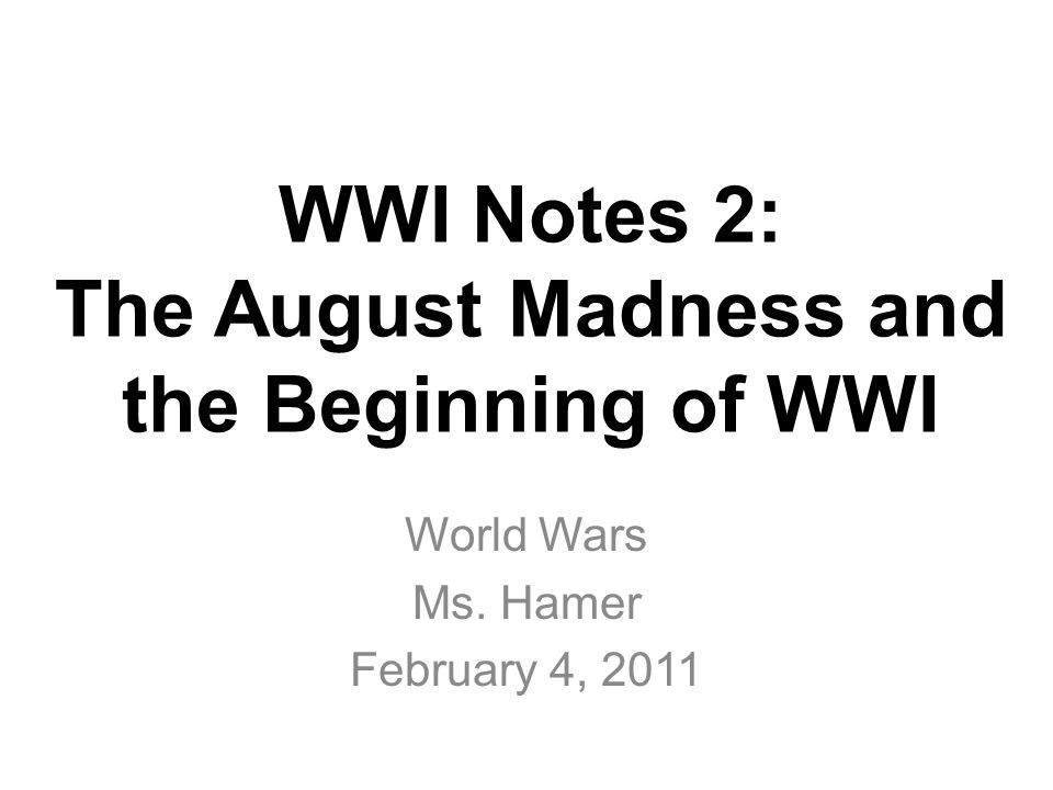 Myth of the August Madness While widespread fervor about the war happened… During and after WWI, the vision of the August Madness was hyped up more and more