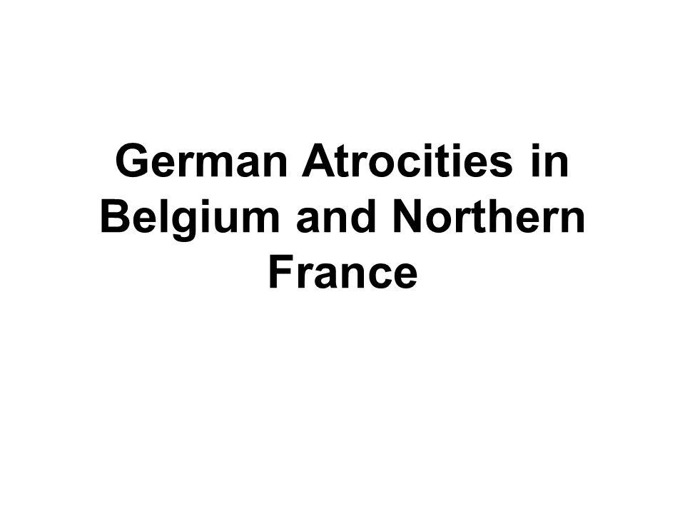 German Atrocities in Belgium and Northern France
