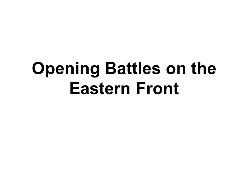 Opening Battles on the Eastern Front
