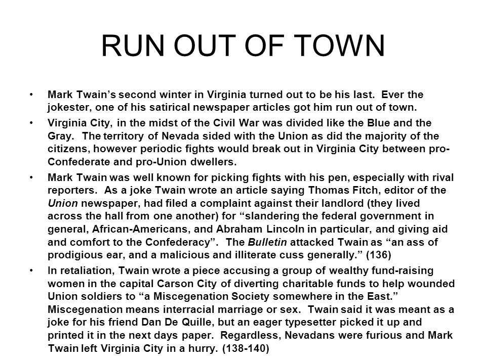 RUN OUT OF TOWN Mark Twain's second winter in Virginia turned out to be his last.