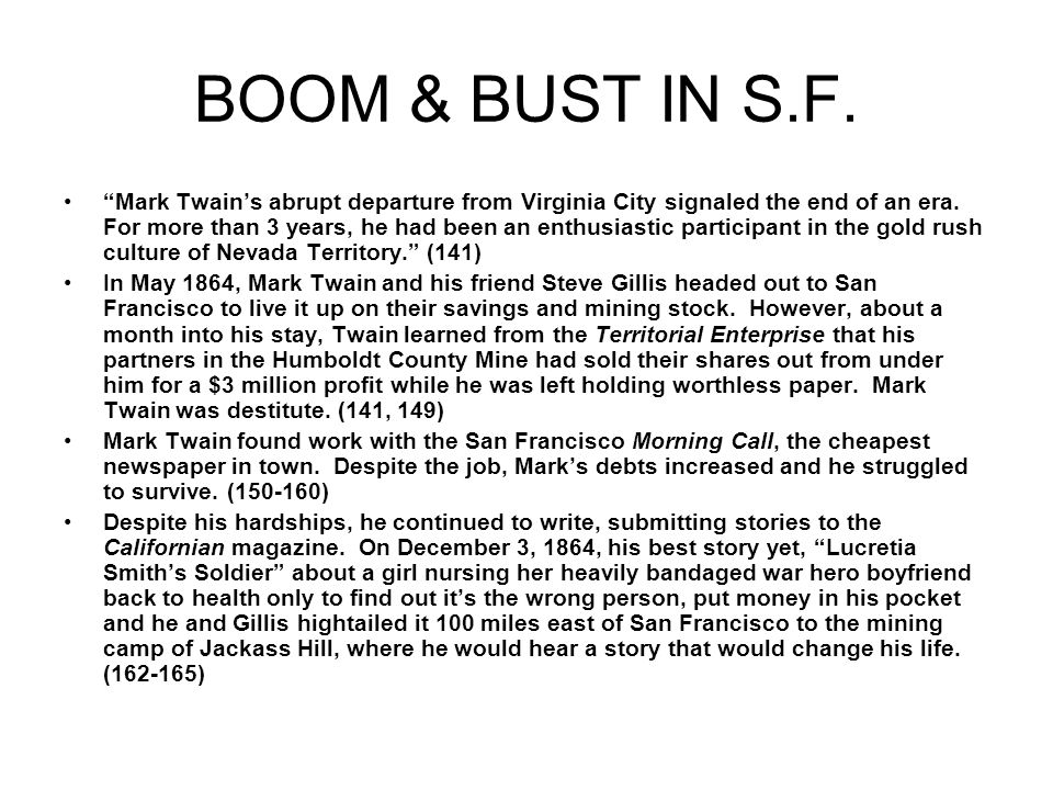 BOOM & BUST IN S.F. Mark Twain's abrupt departure from Virginia City signaled the end of an era.