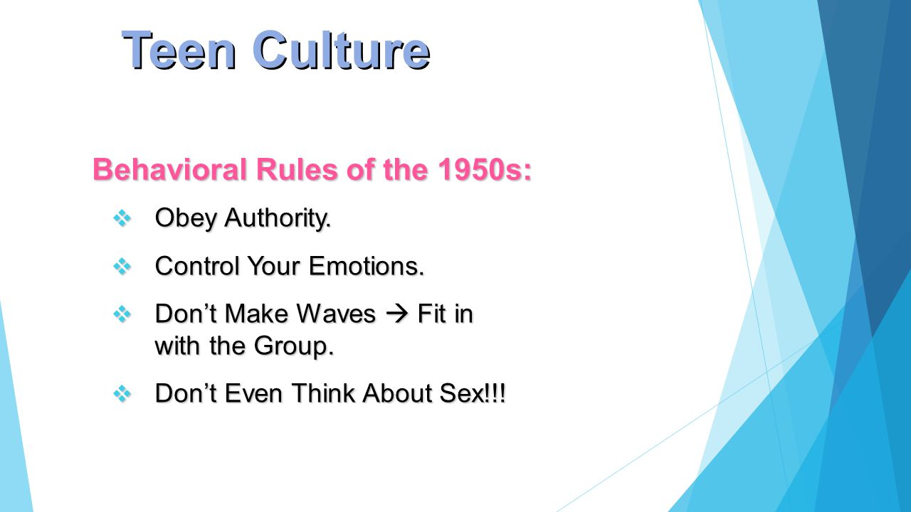 Behavioral Rules of the 1950s:  Obey Authority. Control Your Emotions.