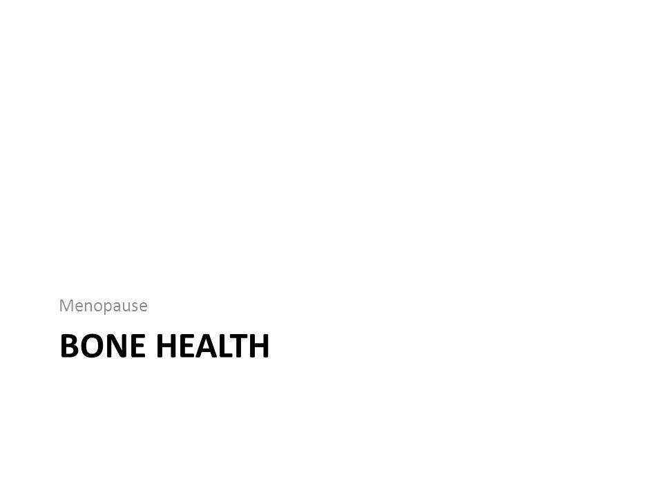 BONE HEALTH Menopause