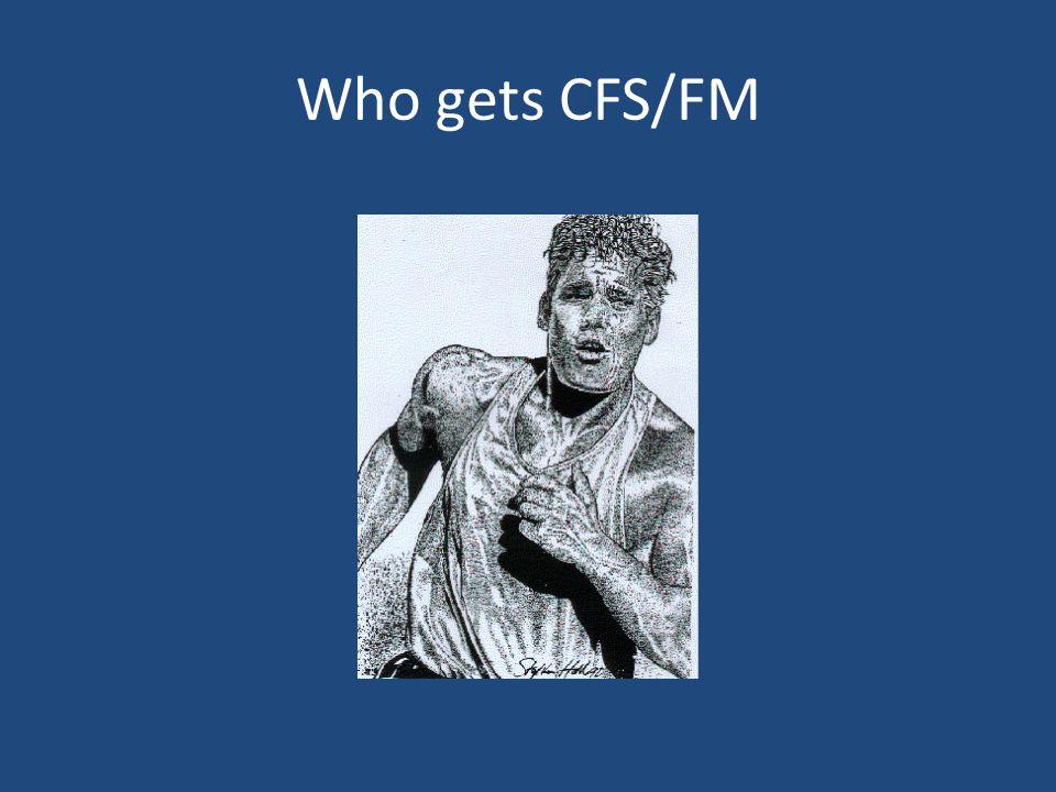 Who gets CFS/FM