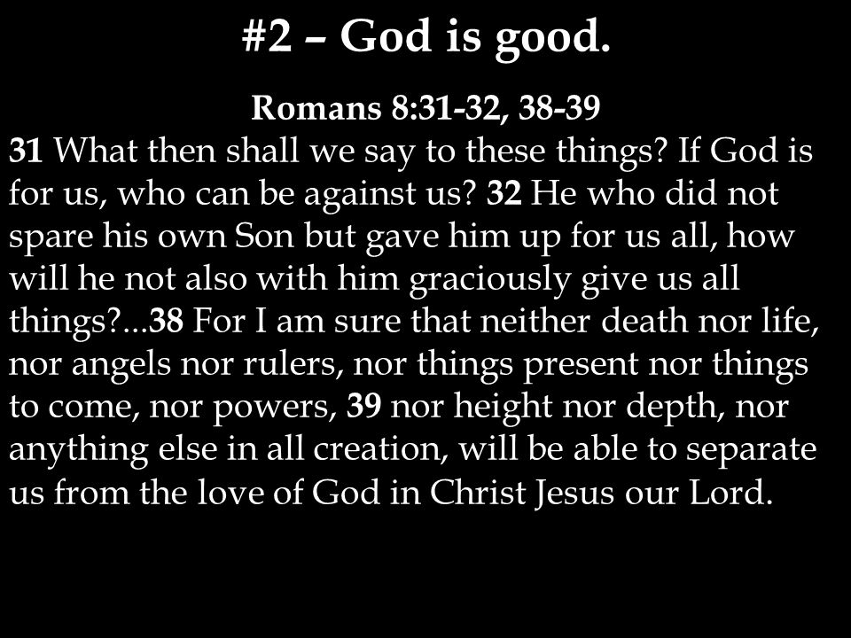 Romans 8:31-32, 38-39 31 What then shall we say to these things.