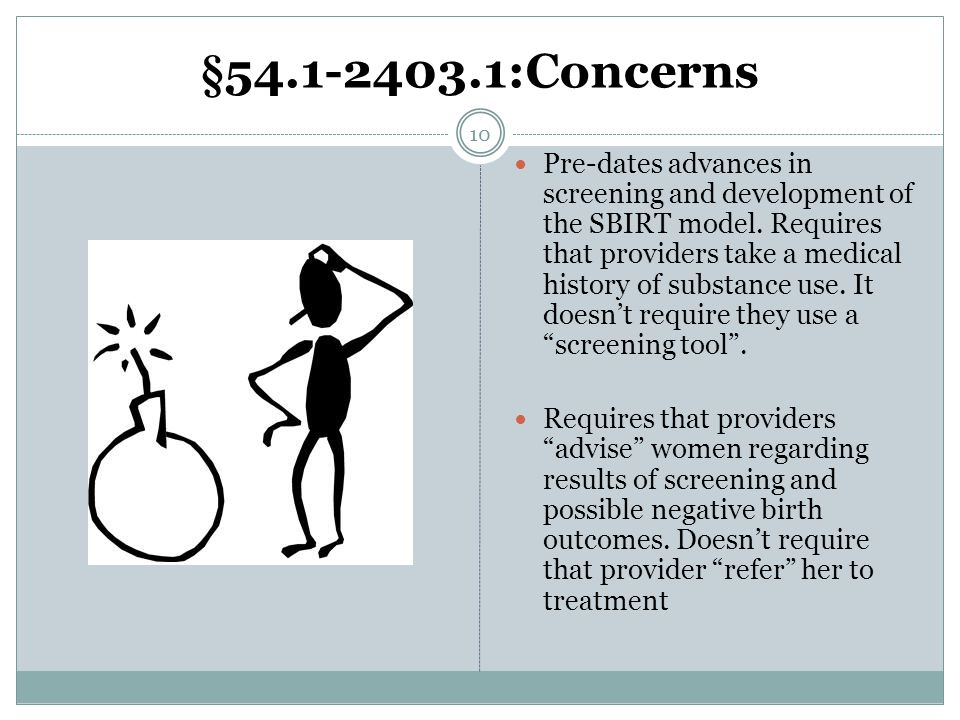 §54.1-2403.1:Concerns Pre-dates advances in screening and development of the SBIRT model.