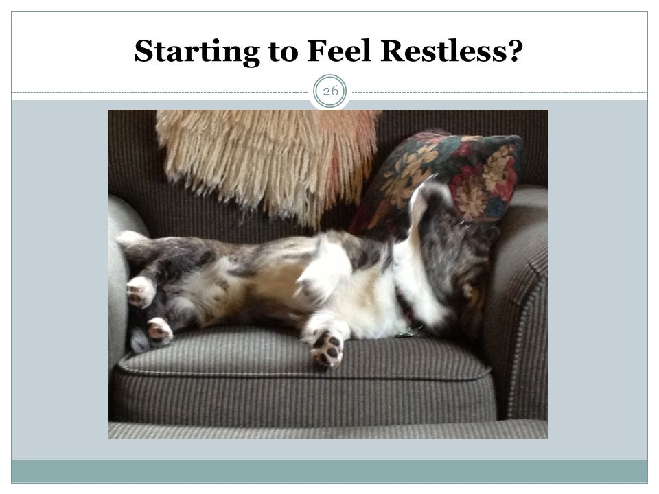 Starting to Feel Restless? 26