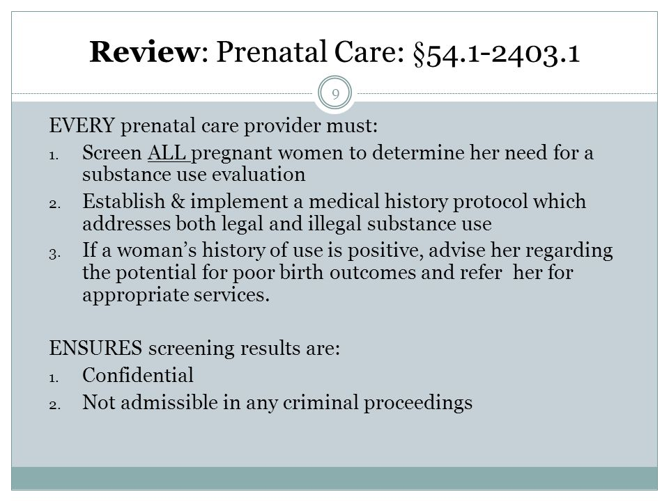 Review: Prenatal Care: §54.1-2403.1 9 EVERY prenatal care provider must: 1.