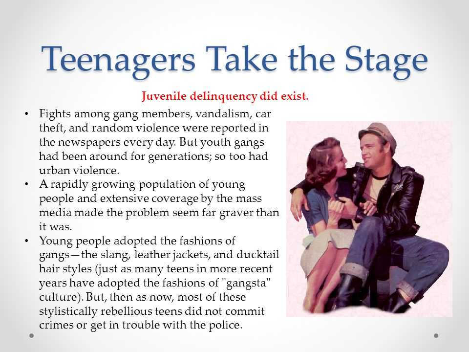 Teenagers Take the Stage Fights among gang members, vandalism, car theft, and random violence were reported in the newspapers every day. But youth gan