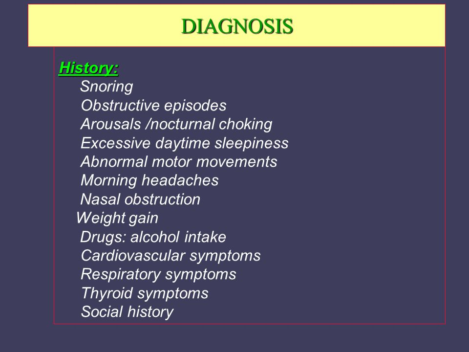 Examination General appearance WeightHeight Blood pressure Craniofacial morphology Nasal airway Tongue size, Soft palate/uvula/tonsils Nasopharynx - adenoids / polyps / cyst / tumor Hypopharynx-lingual tonsils/vallecula, epiglottic or supra-glottic cysts / tumour Larynx-vocal folds mobility