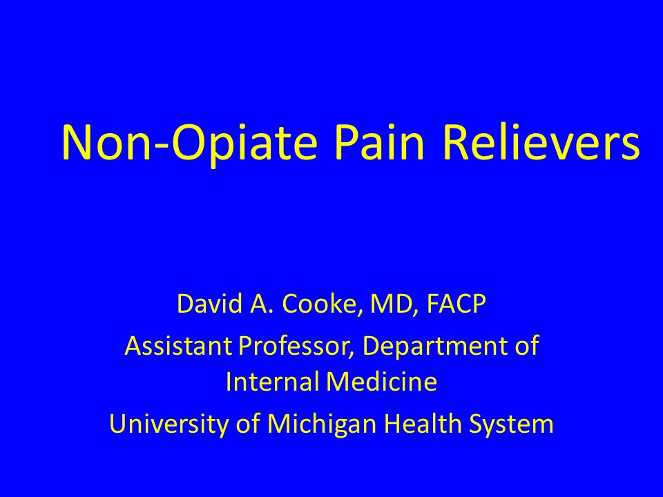 Non-Opiate Pain Relievers David A.