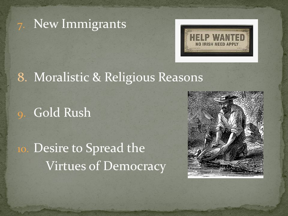 7. New Immigrants 8. Moralistic & Religious Reasons 9.