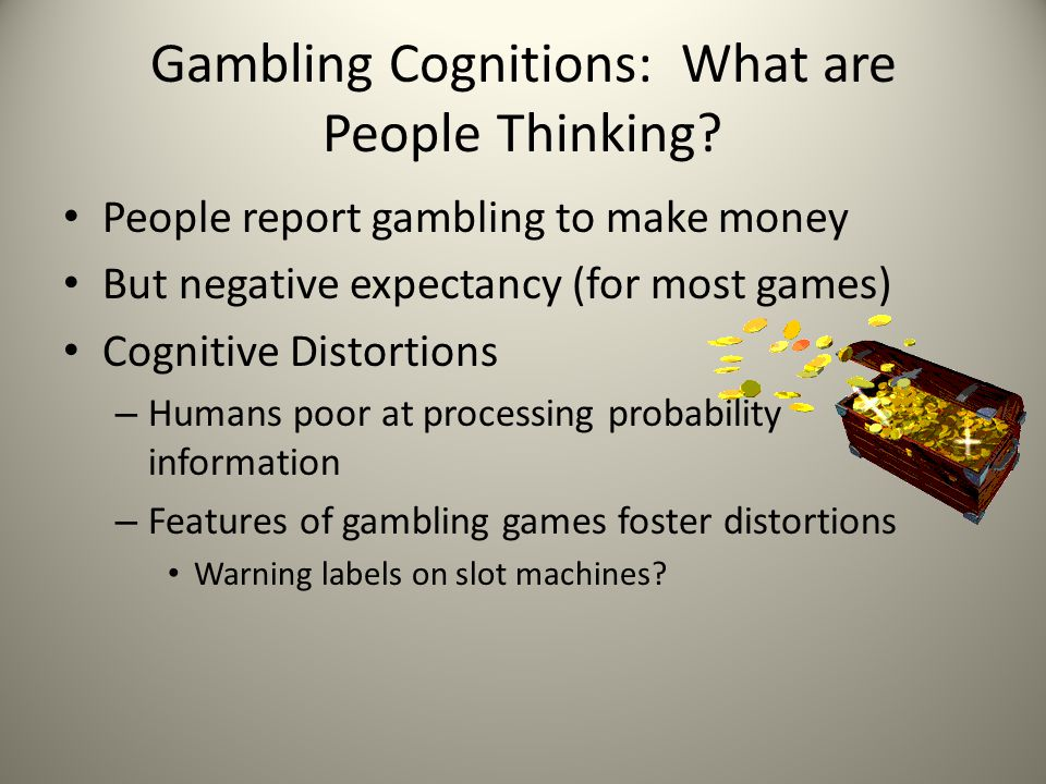 Gambling Cognitions: What are People Thinking.