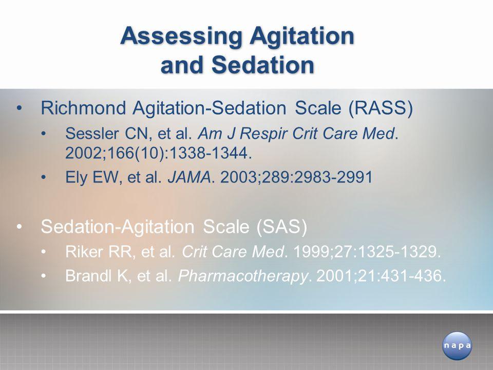 Assessing Agitation and Sedation Richmond Agitation-Sedation Scale (RASS) Sessler CN, et al.