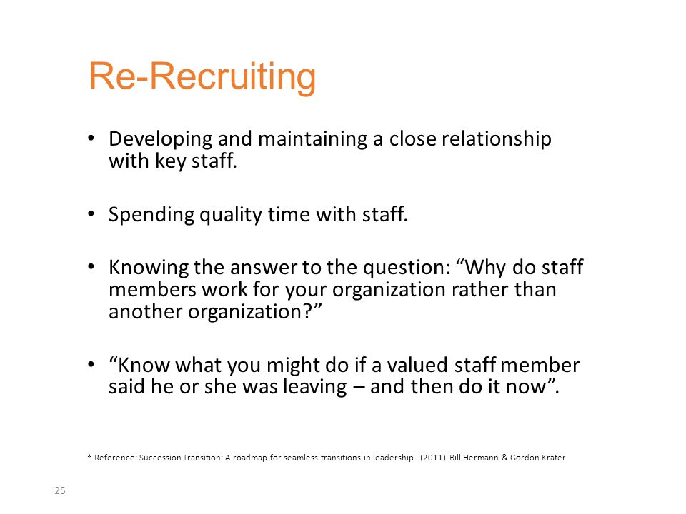 Developing and maintaining a close relationship with key staff.