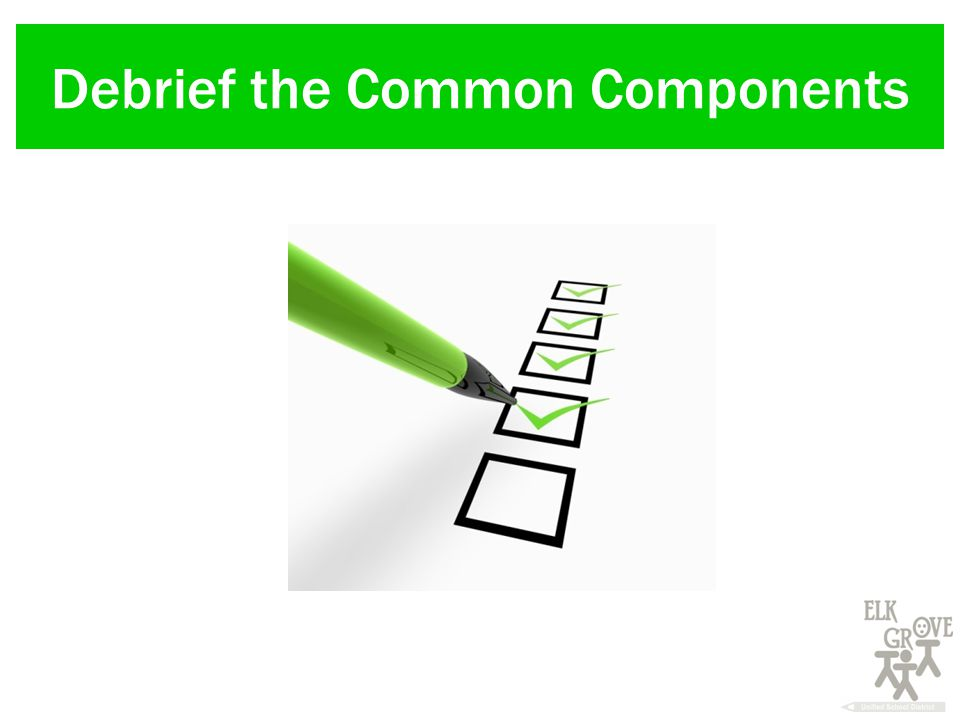 Debrief the Common Components