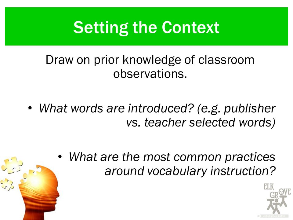 Setting the Context Draw on prior knowledge of classroom observations.