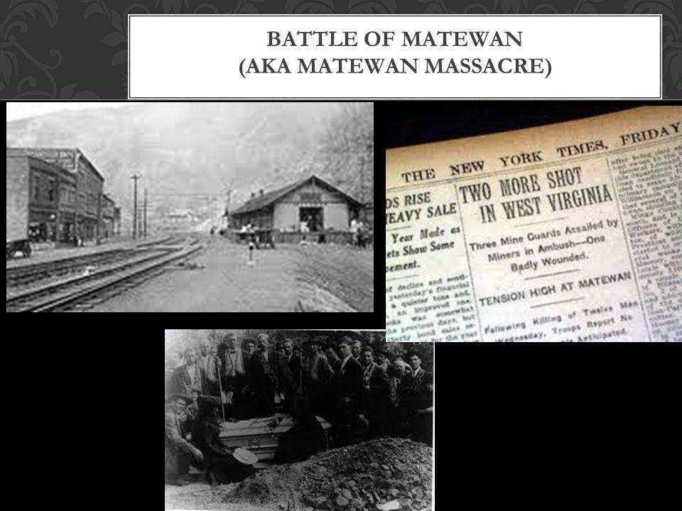 BATTLE OF MATEWAN (AKA MATEWAN MASSACRE)