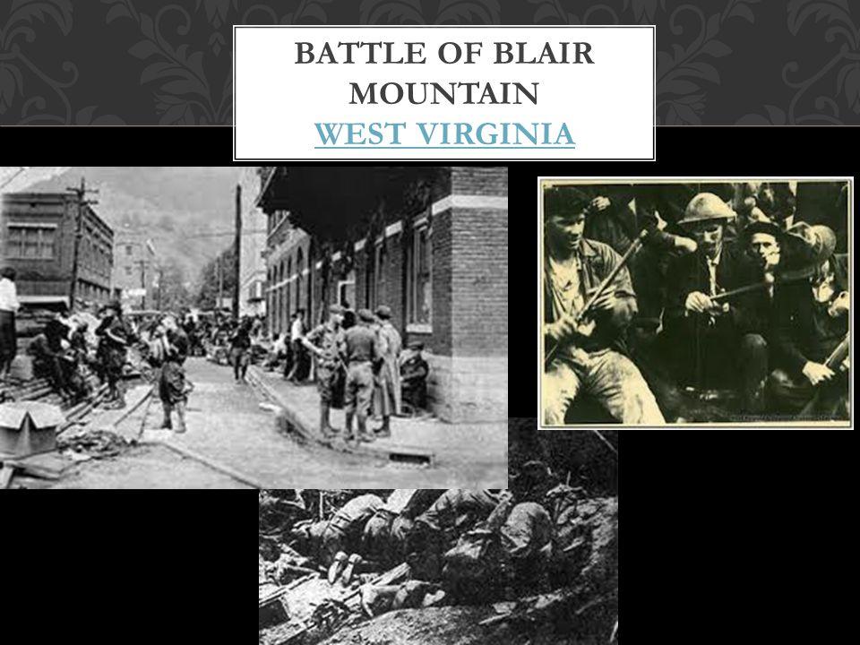BATTLE OF BLAIR MOUNTAIN WEST VIRGINIA WEST VIRGINIA