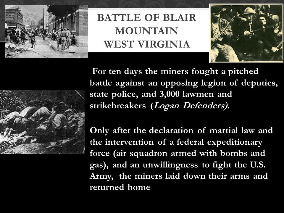 For ten days the miners fought a pitched battle against an opposing legion of deputies, state police, and 3,000 lawmen and strikebreakers (Logan Defenders).