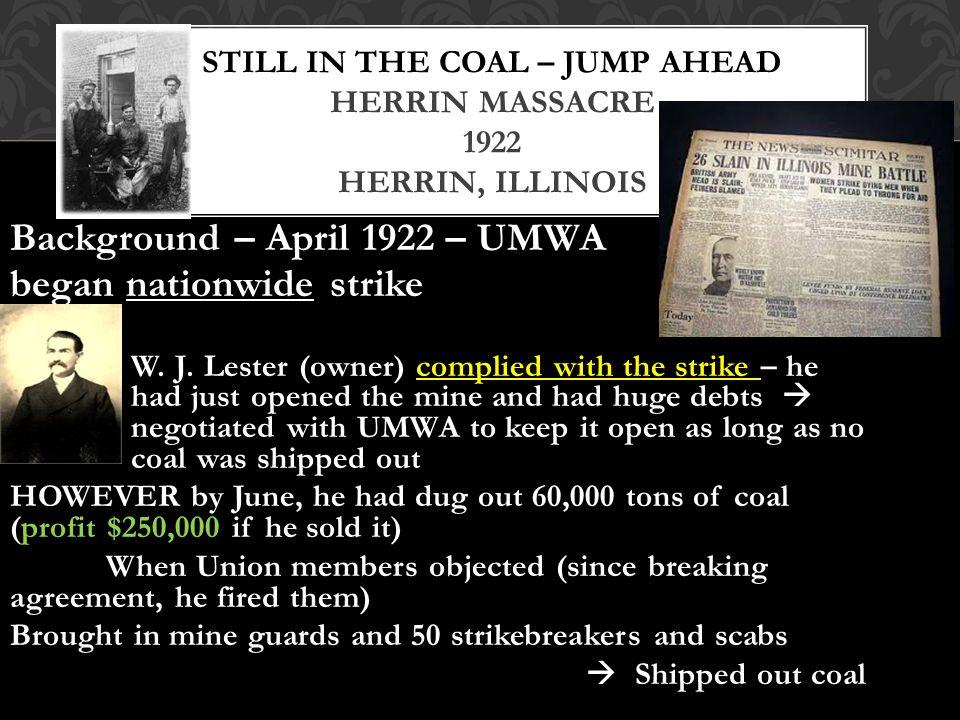 Background – April 1922 – UMWA began nationwide strike W.