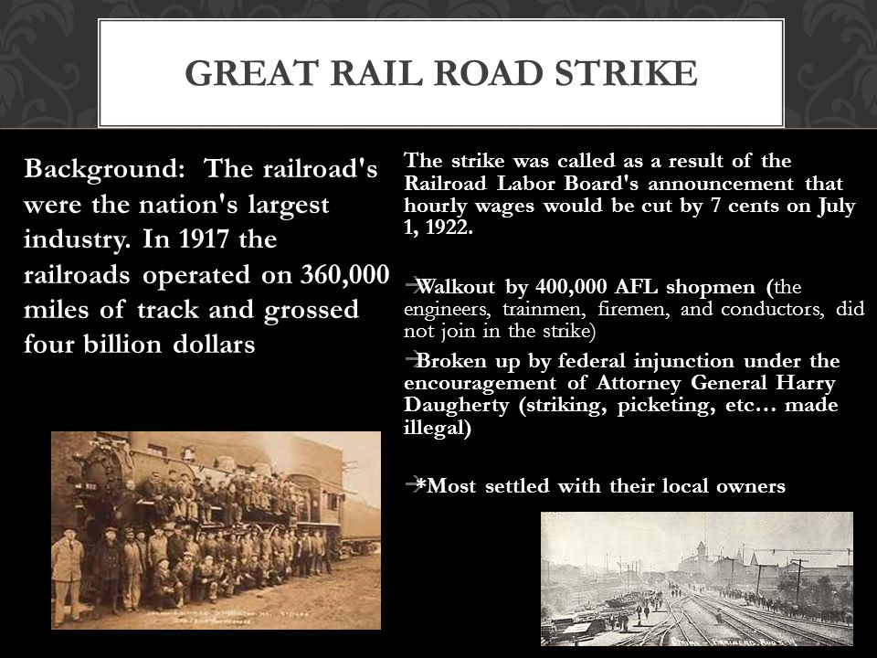 GREAT RAIL ROAD STRIKE Background: The railroad s were the nation s largest industry.