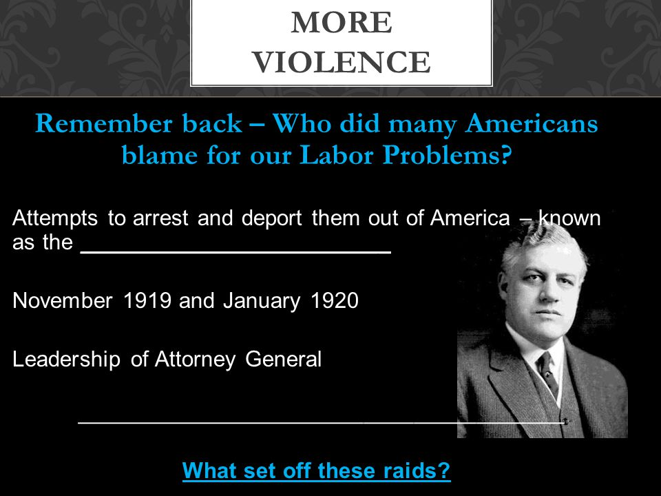 Remember back – Who did many Americans blame for our Labor Problems.