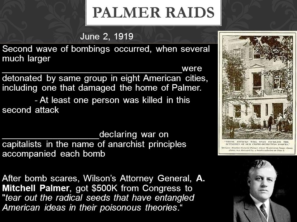 June 2, 1919 Second wave of bombings occurred, when several much larger ___________________________________were detonated by same group in eight American cities, including one that damaged the home of Palmer.
