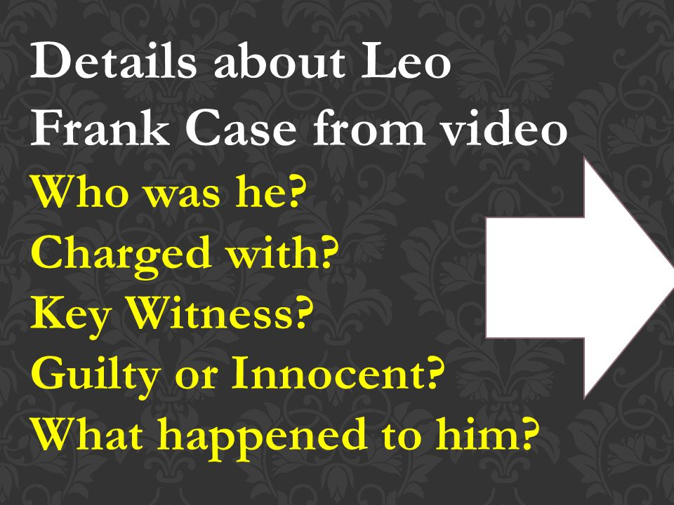 Details about Leo Frank Case from video Who was he.