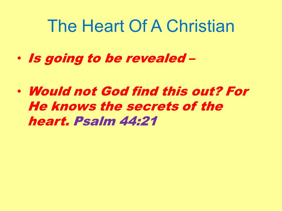 The Heart Of A Christian Is going to be revealed – Would not God find this out.