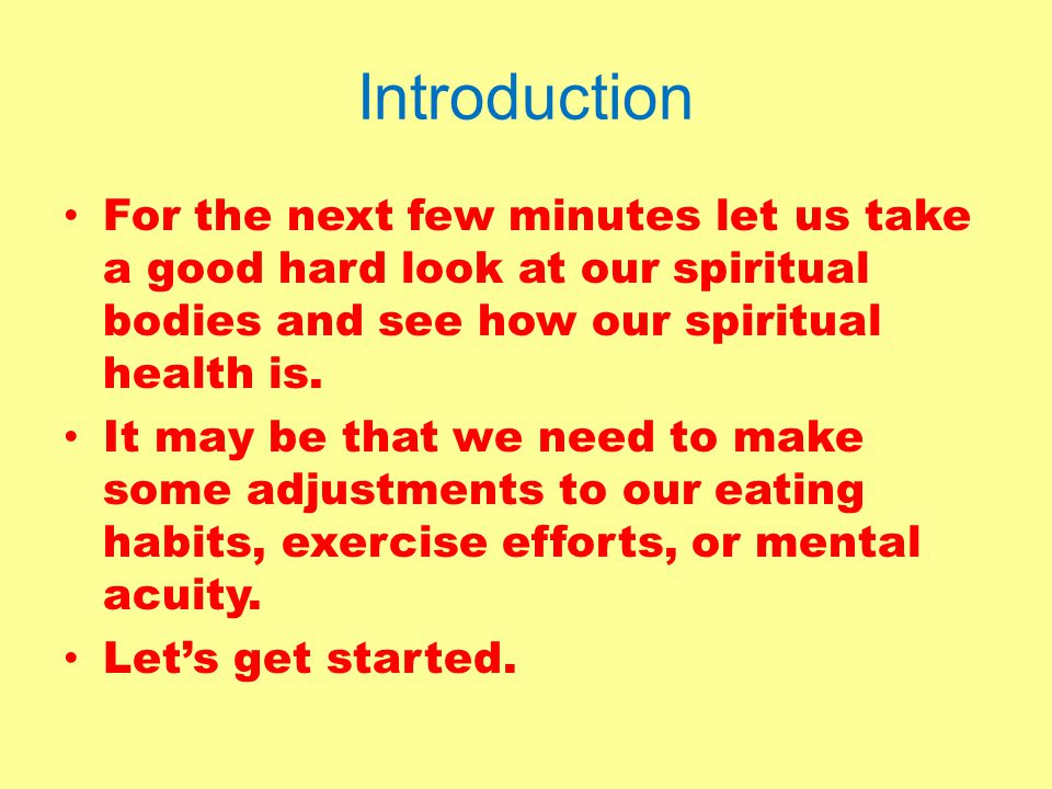 Conclusion Now that we have concluded our anatomical check-up, let us all go forth with healthier spiritual bodies to be better servants in the Kingdom of God.